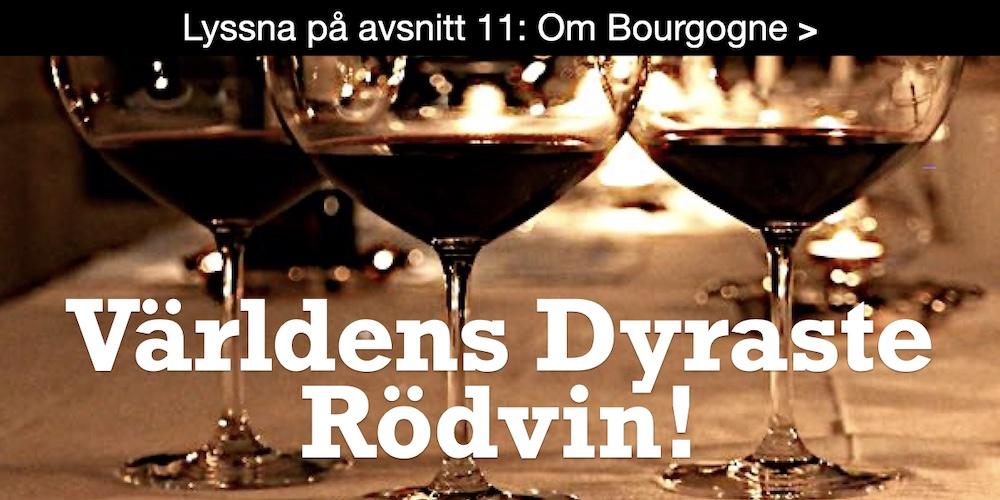 Bourgogne - Fina röda viner, lyssna på podden!
